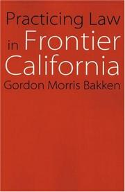 Cover of: Practicing Law in Frontier California (Law in the American West)