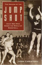 Cover of: The origins of the jump shot | John Christgau
