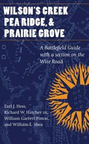 Cover of: Wilson's Creek, Pea Ridge, and Prairie Grove: A Battlefield Guide, with a Section on Wire Road (This Hallowed Ground: Guides to Civil Wa)