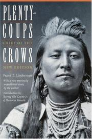 Cover of: Plenty-coups, chief of the Crows | Plenty Coups Chief of the Crows