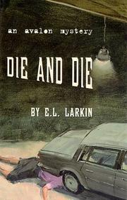 Cover of: Die and die | E. L. Larkin