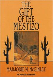 Cover of: The gift of the mestizo | Marjorie M. McGinley