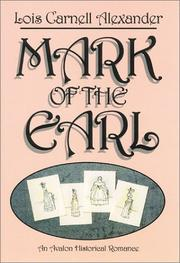Cover of: Mark of the earl | Lois Carnell Alexander