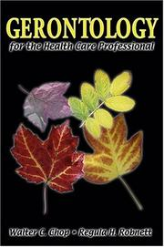 Cover of: Gerontology for the health care professional |