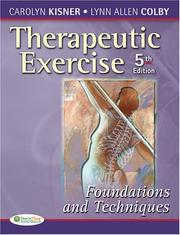Cover of: Therapeutic Exercise: Foundations and Techniques (Therapeutic Exercise: Foundations and Techniques (Kisner)) | Carol Kisner