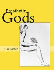 Prosthetic Gods (October Books) by Hal Foster