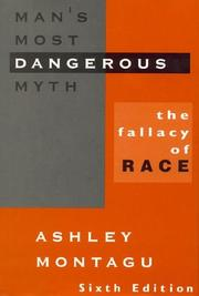 Cover of: Man's Most Dangerous Myth: The Fallacy of Race