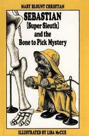 Cover of: Sebastian (super sleuth) and the bone to pick mystery