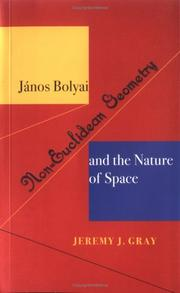 Cover of: János Bolyai, non-Euclidean geometry, and the nature of space