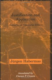 Cover of: Justification and Application: remarks on discourse ethics