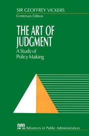 Cover of: The art of judgment: a study of policy making.