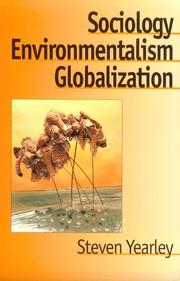 Cover of: Sociology, environmentalism, globalization | Steven Yearley