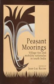 Cover of: Peasant Moorings: Village Ties and Mobility Rationales in South India (Publications of the Department of Social Sciences (Institut Francais De Pondichery), No. 4.)