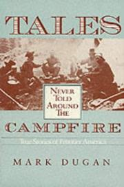 Cover of: Tales never told around the campfire | Mark Dugan