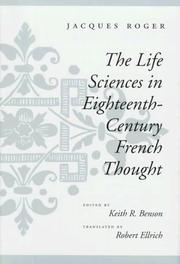 Cover of: The life sciences in eighteenth-century French thought | Jacques Roger