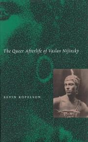 Cover of: The queer afterlife of Vaslav Nijinsky | Kevin Kopelson