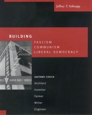 Cover of: Building Fascism, Communism, Liberal Democracy | Jeffrey Schnapp
