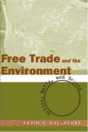 Cover of: Free Trade and the Environment | Kevin Gallagher