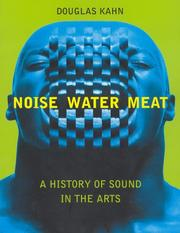 Noise, Water, Meat by Douglas Kahn