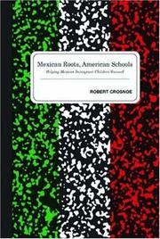 Cover of: Mexican Roots, American Schools