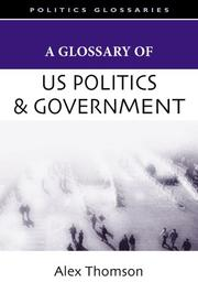Cover of: A Glossary of U.S. Politics and Government (Glossary Of... (Standford Law and Politics))
