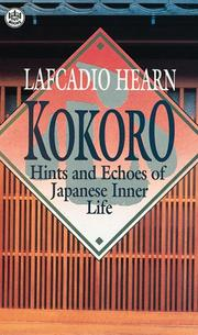 Cover of: Kokoro: hints and echoes of Japanese inner life.