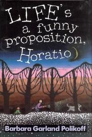 Cover of: Life's a funny proposition, Horatio
