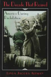 Cover of: The decade that roared: America during prohibition