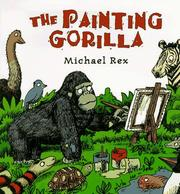 Cover of: The painting gorilla | Michael Rex