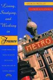 Cover of: Living, studying, and working in France