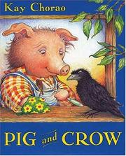 Cover of: Pig and Crow | Kay Chorao