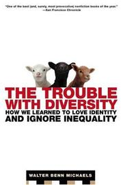 Cover of: The Trouble with Diversity | Walter Benn Michaels