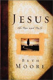 Cover of: Jesus the One and Only | Beth Moore