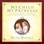 Cover of: My Child, My Princess | Beth Moore