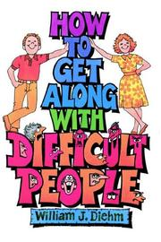 Cover of: How to get along with difficult people