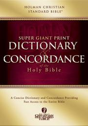 Cover of: Super Giant Print Dictionary And Concordance Of The Holy Bible: Holman Christian Standard Bible