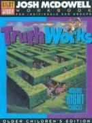 Cover of: Truth Works - Making Right Choices