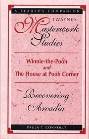 Winnie-the-Pooh and The house at Pooh corner by Paula T. Connolly