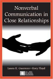 Cover of: Nonverbal communication in close relationships | Laura K. Guerrero