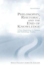 Cover of: Philosophy, rhetoric, and the end of knowledge | Steve Fuller