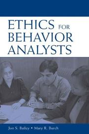 Cover of: Ethics for Behavior Analysts: A Practical Guide to the Behavior Analyst Certification board Guidelines for Responsible Conduct