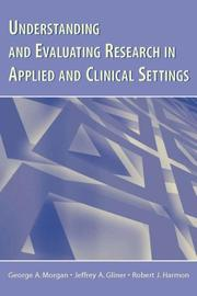 Cover of: Understanding And Evaluating Research in Applied Clinical Settings