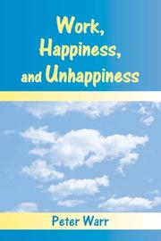 Cover of: Work, Happiness, and Unhappiness | Peter Warr