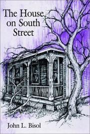 Cover of: The House on South Street | John L. Bisol