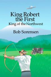 Cover of: King Robert the First, King of the Northwest