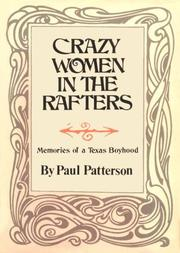Cover of: Crazy women in the rafters | Patterson, Paul