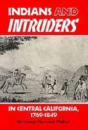 Cover of: Indians and intruders in central California, 1769-1849