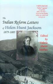 Cover of: The Indian reform letters of Helen Hunt Jackson, 1879-1885