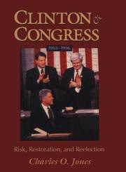 Cover of: Clinton and Congress, 1993-1996: risk, restoration, and reelection