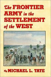 Cover of: The frontier army in the settlement of the West | Michael L. Tate
